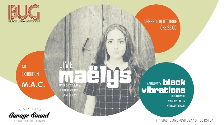 Maëlys live • Black Vibrations after party • Inaugurazione BUG