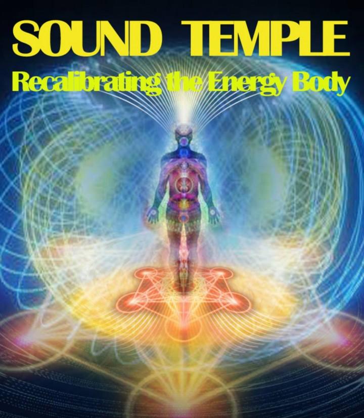 SOUND TEMPLE - ReCalibrating the Energy Body