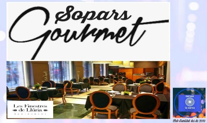 SOPARS GOURMET; LES FINESTRES DE LLÚRIA