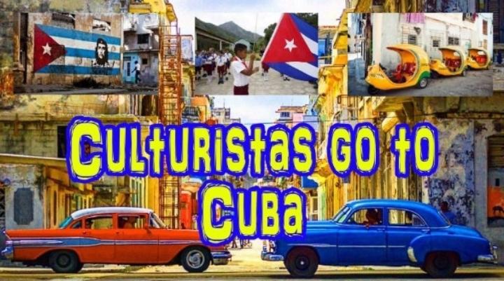 Culturistas go to Cuba!