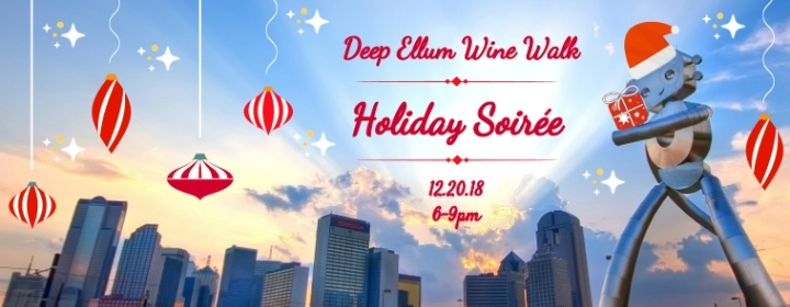 Deep Ellum Wine Walk: Holiday Soiree!