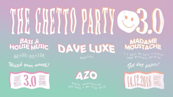 The Ghetto party 3.0 with Dave Luxe