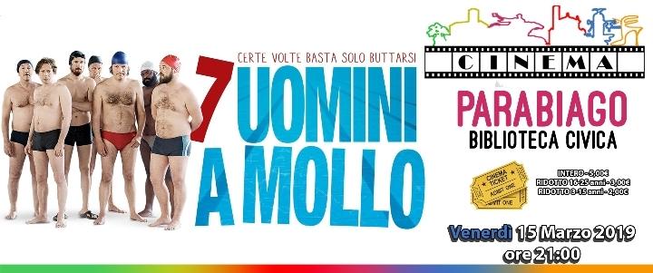 Proiezione - 7 Uomini a Mollo - Cinema Parabiago
