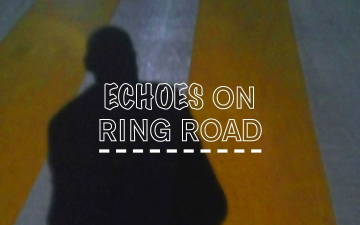 echoes on ring road