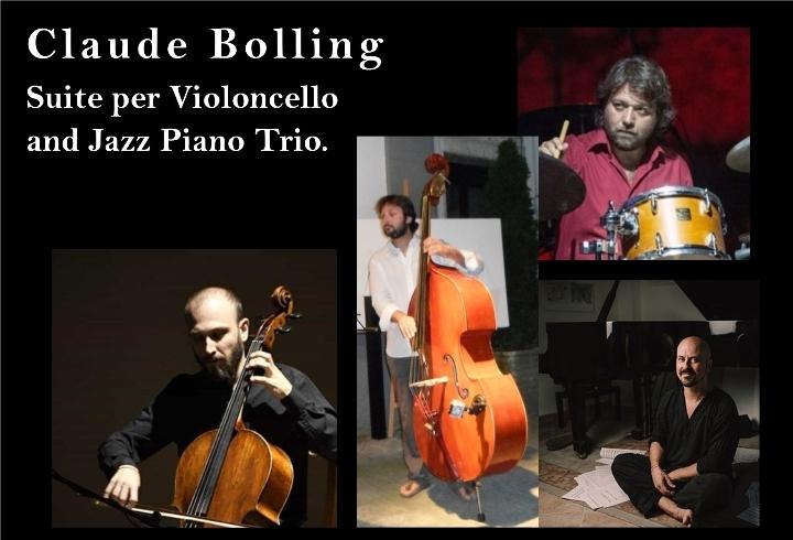 """Claude Bolling """"Suite per Cello and Jazz Piano Trio"""" per violoncello, pianoforte, contrabbasso e batteria"""