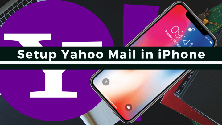 How Do i Set Up Yahoo Mail Account on iPhone