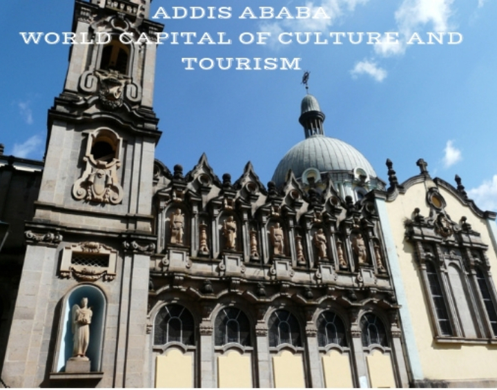 ADDIS ABABA-THE WORLD CAPITAL OF CULTURE AND TOURISM