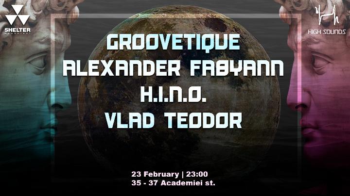 Sheltering 001 w/ Groovetique ♫ Al. Fabyann ♫ HINO ♫ Vlad Teodor