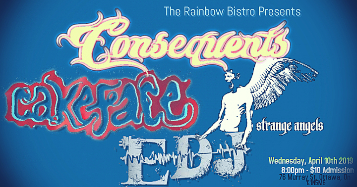 Consequents // Cakeface // EDJ // Strange Ang