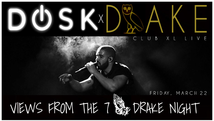 VIEWS from the 7: DRAKE NIGHT Feat. DJ DOSK a