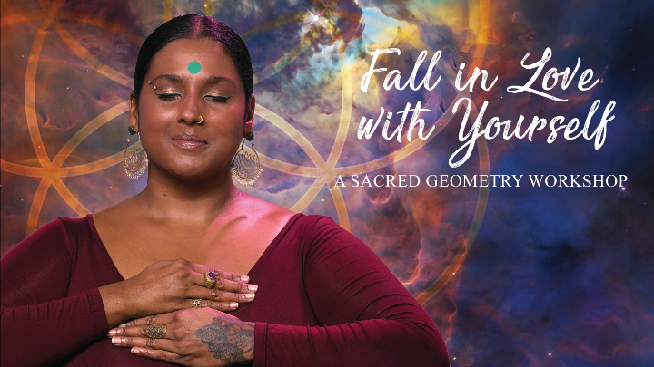 Fall in Love with Yourself: A Sacred Geometry Workshop