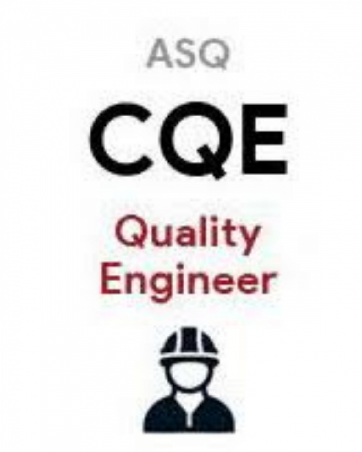 CERTIFIED QUALITY ENGINEER (CQE)