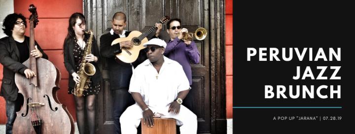Peruvian Jazz Pop Up Brunch and jarana