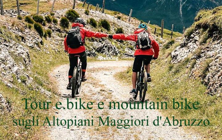 Tour e.bike & mountain bike sugli Altopiani Maggiori d'Abruzzo