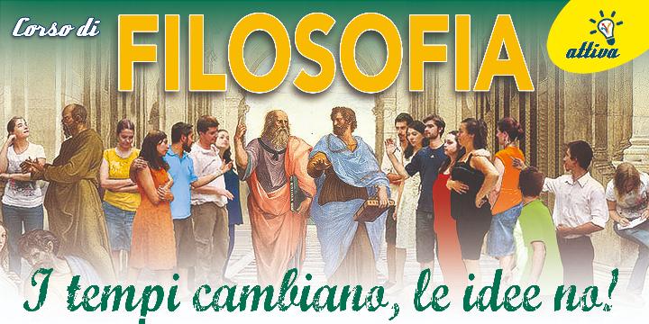 CORSO DI FILOSOFIA in LORENTEGGIO - I tempi cambiano... le idee no! - Incontro di presentazione